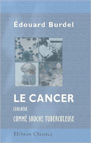 Téléchargement Le cancer considéré commé souche tuberculeuse pdf