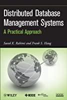 Distributed Database Management Systems: A Practical Approach Front Cover