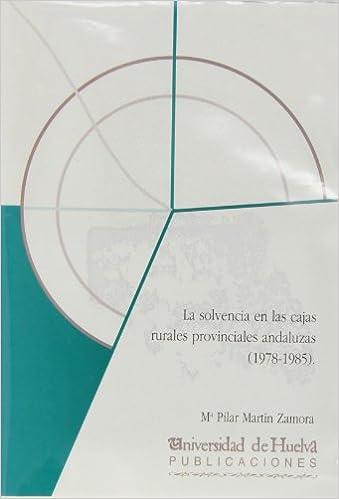LA SOLVENCIA EN LAS CAJAS RURALES PROVIN: PILAR MARTIN ZAMORA: 9788495089908: Amazon.com: Books