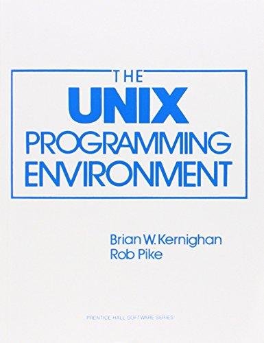 The Unix Programming Environment (Prentice-Hall Software Series) by Brian W. Kernighan (1-Nov-1983) Paperback by Prentice Hall; 1 edition (1 Nov. 1983)