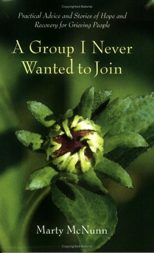 A Group I Never Wanted to Join; Practical Advice & Stories of Hope and Recovery for Grieving People pdf