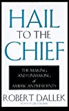 Hail to the Chief, Robert Dallek, 078686205X