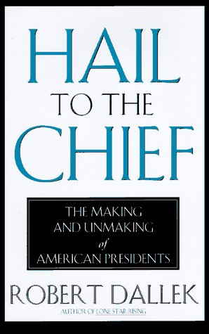 Signed Robert Woods - Hail to the Chief: The Making and Unmaking of the American Presidents