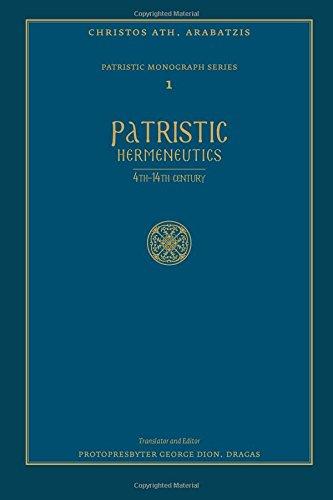 Patristic Hermeneutics: 4th-14th Century (Patristic Monograph Series) (Volume 1)