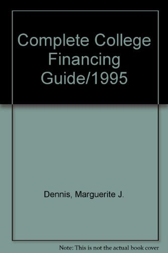Complete College Financing Guide/1995 (Barron's Complete College Financing Guide) by Dennis Marguerite J. (1994-08-01) Paperback