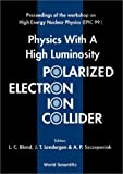 img - for Physics with a High Luminosity Polarized Electron Ion Collider - Proceedings of the Workshop on High Energy Nuclear Physics (Epic 99) book / textbook / text book
