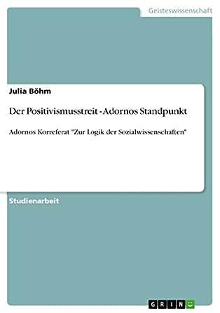 Der Positivismusstreit - Adornos Standpunkt: Adornos