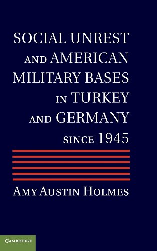 American Turkey - Social Unrest and American Military Bases in Turkey and Germany since 1945