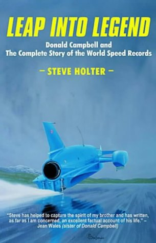 Leap into Legend: Donald Campbell and the Complete Story of the World Speed Records (Records Speed)