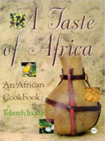 Taste Of Africa A The African Cookbook Amazon Tebereh