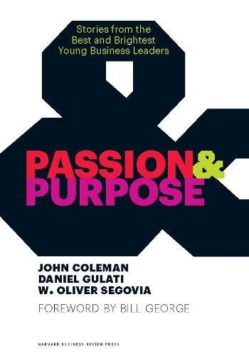 Passion and Purpose: Stories from the Best and Brightest Young Business Leaders (Best Motivational Stories For Employees)