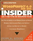 WordPerfect 6.0 for DOS Insider, Peter G. Aitken, 0471579459