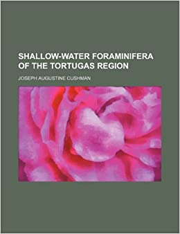Book Shallow-Water Foraminifera of the Tortugas Region