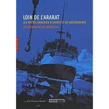 LOIN DE L'ARARAT : LES ARMÉNIENS DE MARSEILLE
