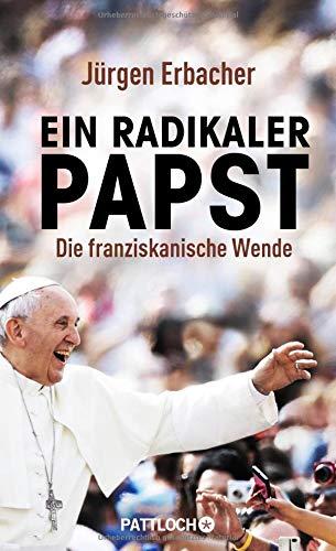 Ein radikaler Papst: Die franziskanische Wende