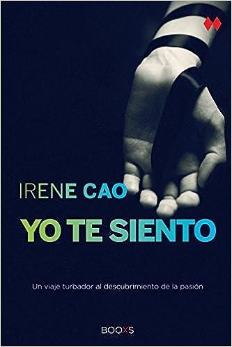 Yo te siento: Booxs: Irene Cao: 9788466327985: Amazon.com: Books