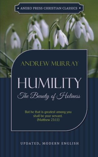 Humility: The Beauty of Holiness [Updated Edition] (Murray Updated Classics)