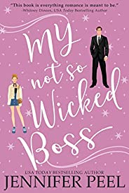 My Not So Wicked Boss (My Not So Wicked Series Book 3)
