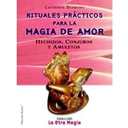 Rituales Practicos Para Magia de Amor (Texto Completo)