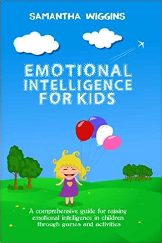 Emotional Intelligence for Kids: EQ Activities: Emotional ...