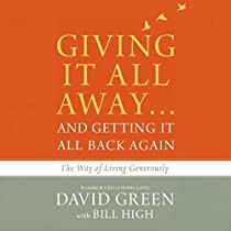 GIVING IT ALL AWAY...AND GETTING IT ALL BACK AGAIN: THE WAY OF LIVING GENEROUSLY