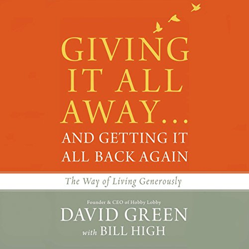 Giving It All Away.and Getting It All Back Again: The Way of Living Generously Audiobook [Free Download by Trial] thumbnail