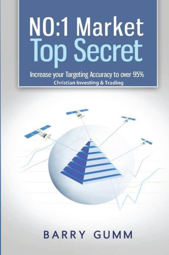Read Online NO:1 Market Top Secret: Increase your Targeting Accuracy to over 95%. Christian Investing & Trading pdf epub