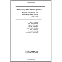 Democracy and Development: Political Institutions and Well-Being in the World, 1950–1990 (Cambridge Studies in the Theory of Democracy Book 3)