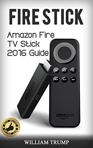 fire-stick-fire-tv-stick-2016-guide-fire-tv-stick-user-guide-streaming-devices-how-to-use-fire-stick