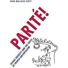 Parit?!: Sexual Equality and the Crisis of French Universalism (Chicago Studies in Practices of Meaning) by Joan Wallach Scott (2005-12-15)
