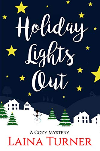 Holiday Lights Out: A Thief River Falls Cozy Mystery by [Turner, Laina]