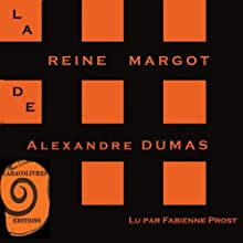 La Reine Margot   Livre audio Auteur(s) : Alexandre Dumas Narrateur(s) : Fabienne Prost