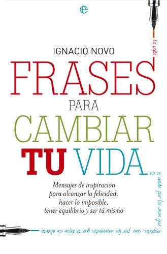 Frases Para Cambiar Tu Vida Fuera De Colección Spanish Edition