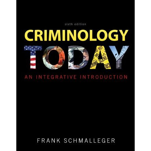 Download Criminology Today: An Integrative Introduction 6th Edition (Book Only) pdf