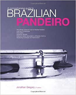 Book By Jonathan Gregory A Comprehensive Guide to Brazilian Pandeiro (2nd Second Edition)