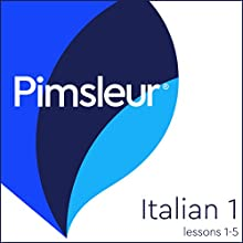 Italian Level 1 Lessons 1-5: Learn to Speak and Understand Italian with Pimsleur Language Programs Audiobook by  Pimsleur Narrated by  Pimsleur