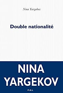 Double nationalité, Yargekov, Nina