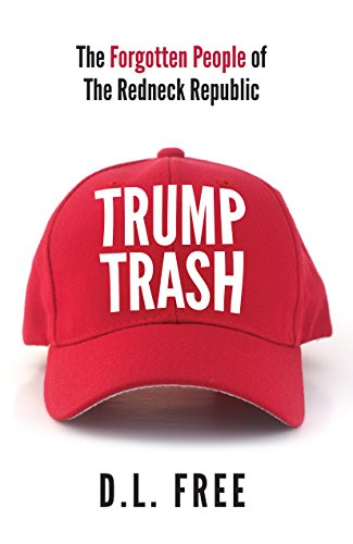 Trump Trash: The Forgotten People of The Redneck Republic