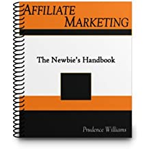 Affiliate Marketing: The Newbie's Handbook
