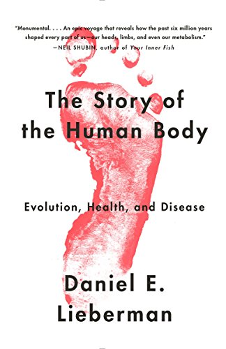 The Story of the Human Body: Evolution, Health, and Disease ()