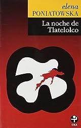 La Noche de Tlatelolco (Spanish Edition)