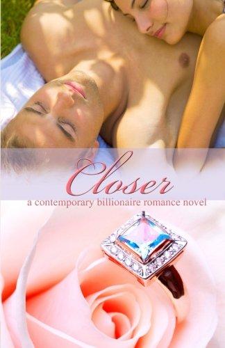 Closer – Contemporary Billionaire Romance Novel