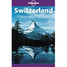 Lonely Planet Switzerland 4th Ed.: 4th Edition