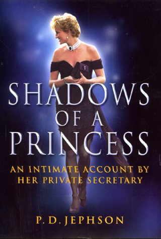 Shadows Of A Princess by P. D. Jephson