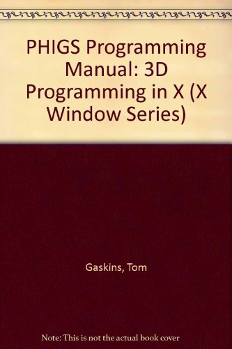 Phigs Programming Manual: 3D Programming in X (X Window Series)