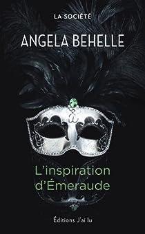 La Société, Tome 5 : L'inspiration d'Emeraude par Behelle