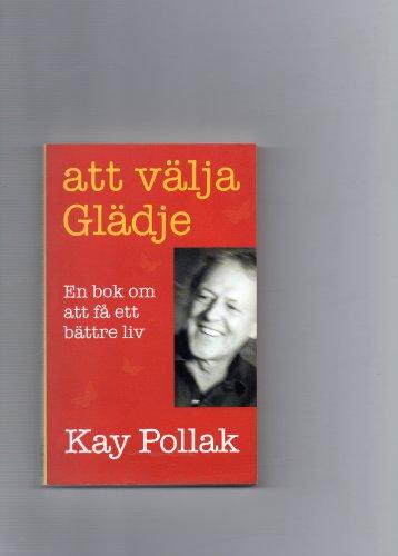 Att välja glädje : en bok om att få ett bättre liv