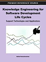 Knowledge Engineering for Software Development Life Cycles: Support Technologies and Applications
