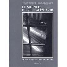 SILENCE ET RIEN ALENTOUR (LE)