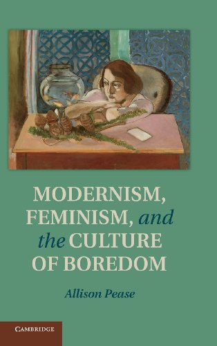 Modernism, Feminism and the Culture of Boredom